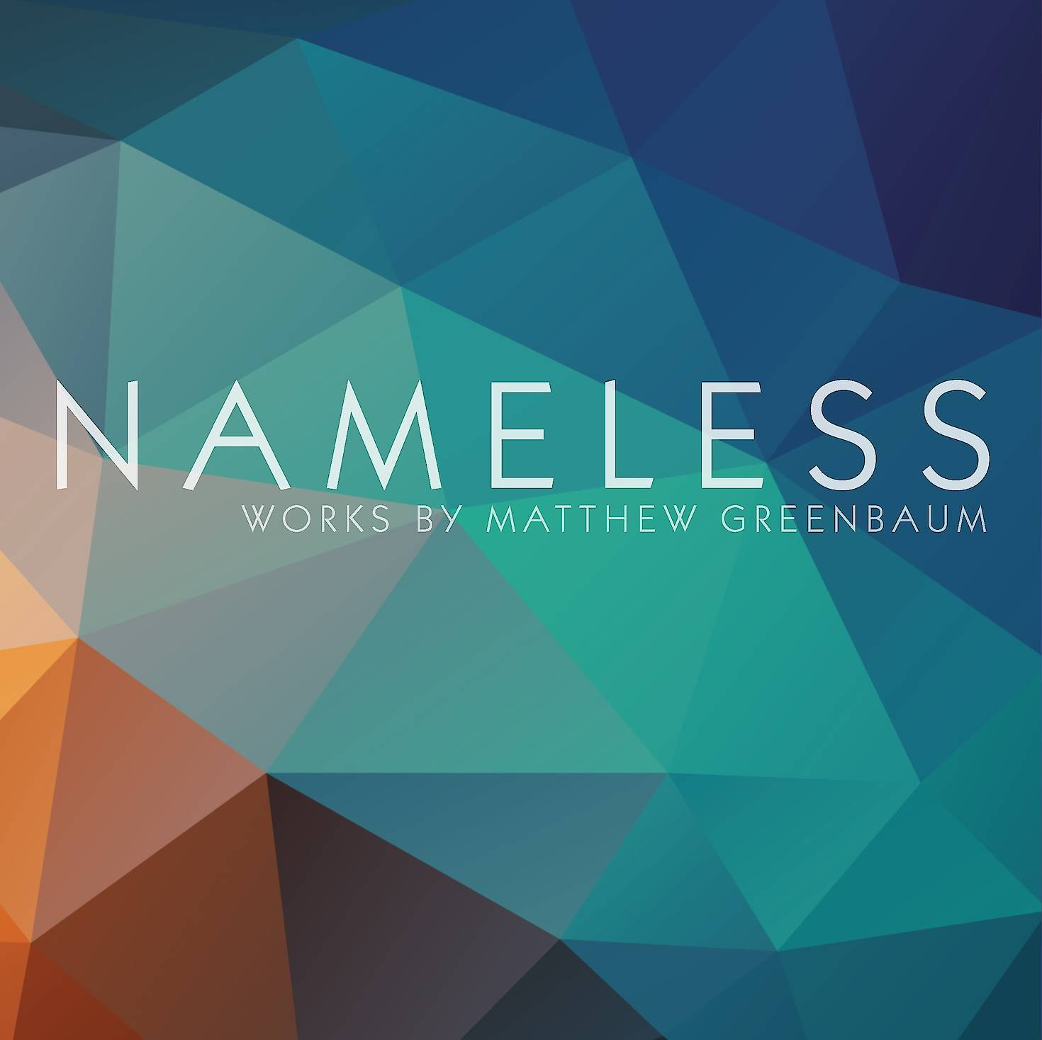 Nameless: Works by Matthew Greenbaum cover
